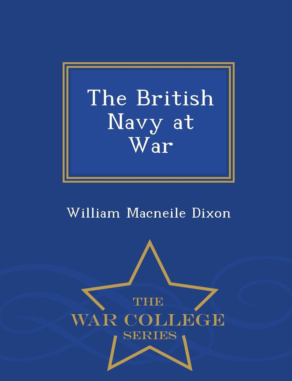 The British Navy at War - War College Series pdf