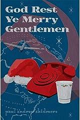 God Rest Ye Merry Gentlemen Kindle Edition