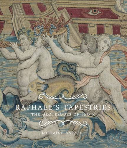 [Raphael's Tapestries: The Grotesques of Leo X] (Italian Renaissance Costume History)