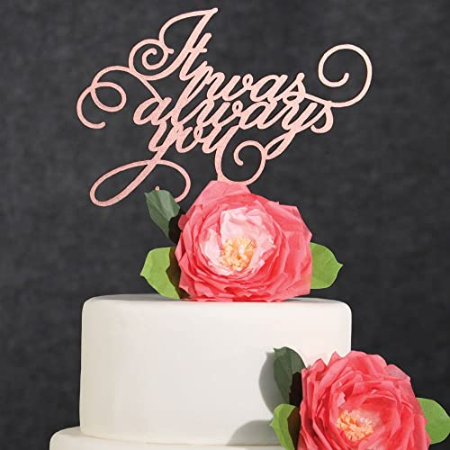 Amazon Com Wedding Cake Topper Rose Gold It Was Always You Cake