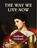 The Way We Live Now Annotated