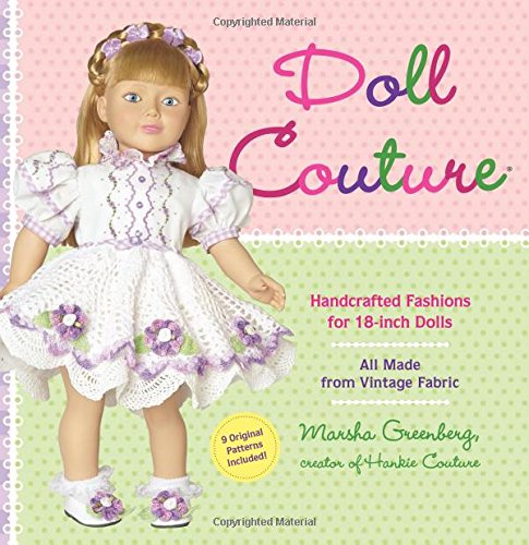 (Doll Couture: Handcrafted Fashions for 18-inch Dolls)