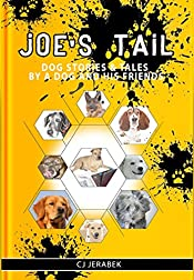 Joe's Tale: Dog Stories and Tales by a Dog and His Friends
