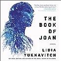 The Book of Joan: A Novel Hörbuch von Lidia Yuknavitch Gesprochen von: Xe Sands