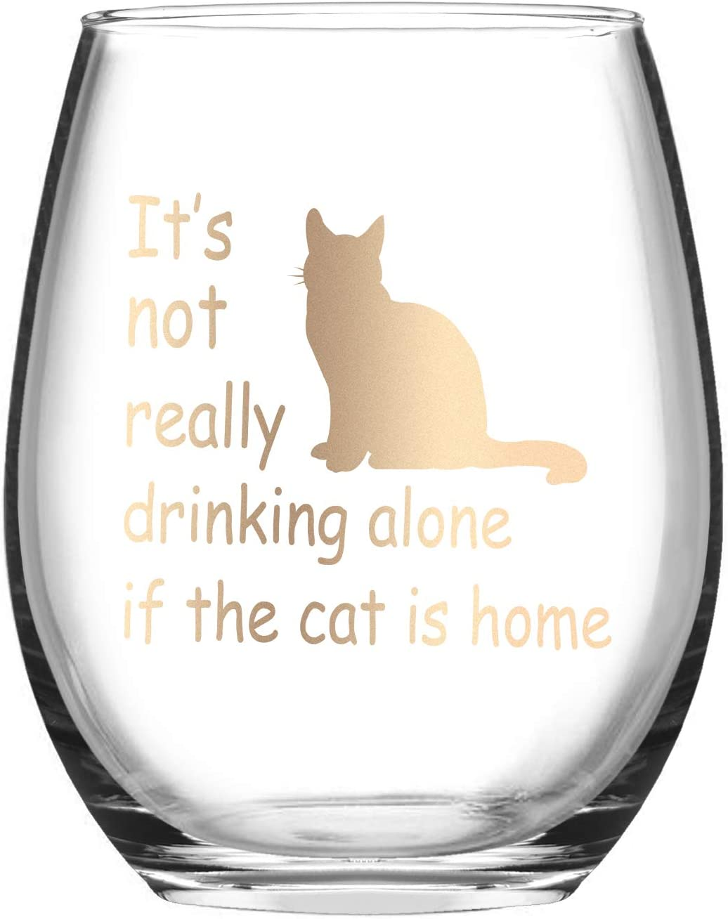 It's Not Really Drinking Alone if the Cat is Home Stemless Wine Glass, Funny Cat Lover Wine Glass for Women Cat Lady Friends Sisters Mom Grandma, Wine Glass for Birthday Christmas Present, 15 Oz