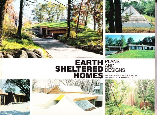 Earth Sheltered Homes: Plans and Designs: Underground Space Center, University of Minnesota