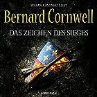Das Zeichen des Sieges Hörbuch von Bernard Cornwell Gesprochen von: Stefan Kaminski