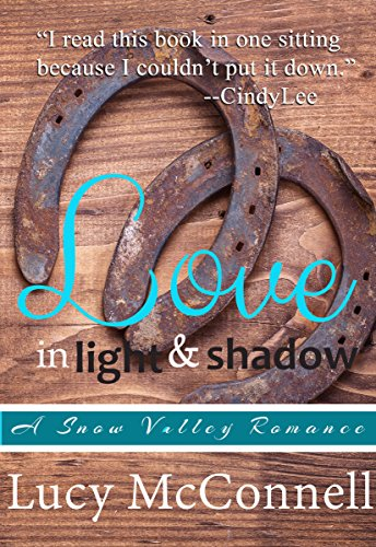 Love in Light and Shadow: A Snow Valley Romance by [Lucy McConnell]