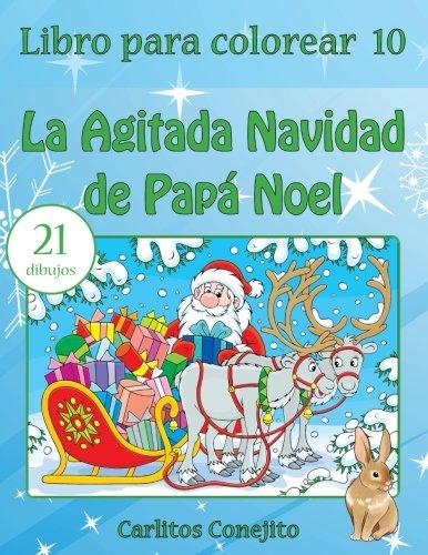 Libro para colorear La Agitada Navidad de Papá Noel: Volume 10 por Carlitos Conejito