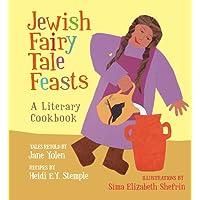 Jewish Fairy Tale Feasts: A Literary Cookbook