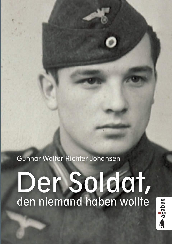 Der Soldat, den niemand haben wollte: Biografie