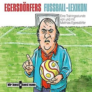 Egersdörfers Fußball-Lexikon Hörbuch