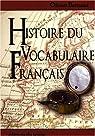 Histoire du vocabulaire français par Bertrand