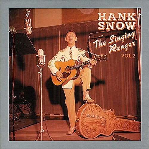 The Singing Ranger, Vol. 2 by Snow, Hank