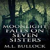 Moonlight Falls on Seven Sisters: Seven Sisters Series, Book 2 | M. L. Bullock