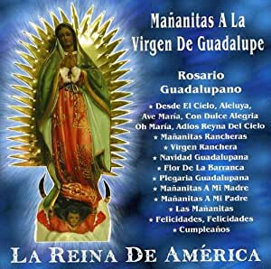 Mananitas a La Virgen De Guadalupe: La Reina