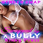 Swapped by a Bully: Kinky Press Gender Swap, Book 9 |  Kinky Press