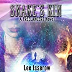 Snake's Kin: The Freelancers, Book 5 | Lee Isserow