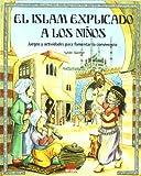 El Islam Explicado a Los Niños, Sybille Günther and Sybille Günther, 8497540557