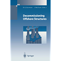 Decommissioning Offshore Structures (Environmental Science and Engineering)
