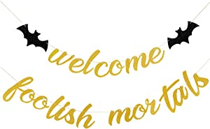 Gold Glittery Welcome Foolish Mortals Banner- Halloween Party Decorations,Halloween Bats Decor,Haunted House Decorations,Bat Banner,Ghostbusters Party Supplies