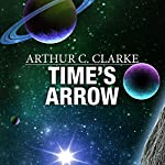 Time's Arrow | Arthur C. Clarke
