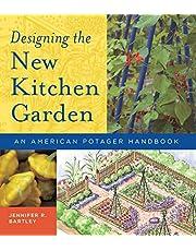 Designing the New Kitchen Garden: An American Potager Handbook