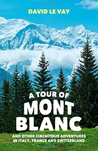 A Tour of Mont Blanc: And Other Circuitous Adventures in Italy, France and Switzerland]()