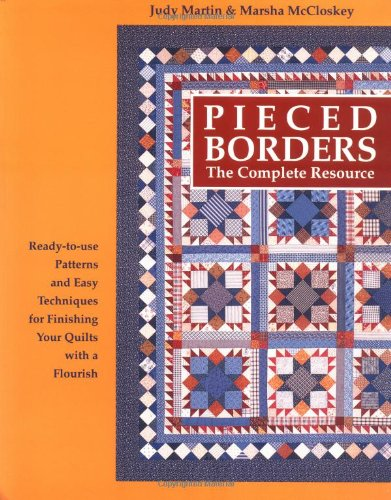 Pieced Borders: The Complete Resource (Quilt Border)