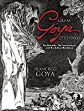 Great Goya Etchings: The Proverbs, The Tauromaquia and The Bulls of Bordeaux (Dover Fine Art, History of Art)