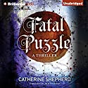 Fatal Puzzle Audiobook by Catherine Shepherd, Julia Knobloch (translator) Narrated by Mikael Naramore, Tanya Eby