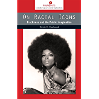 On Racial Icons: Blackness and the Public Imagination (Pinpoints) book cover