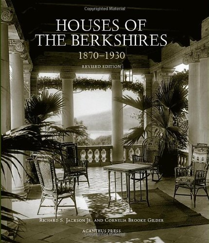 Houses of the Berkshires, 1870-1930 (Architecture of Leisure)