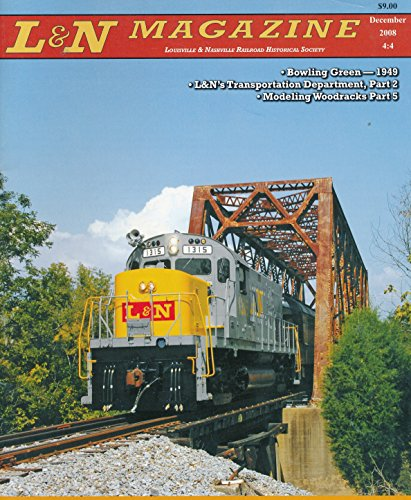 L & N Magazine : Modeling Louisville & Nashville woodracks Part 5; L & N's Transportation Department part 2; Bowling Green Kentucky- a Snap shot of a day in the (Louisville Snap)