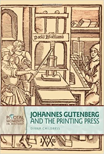 Amazon Johannes Gutenberg And The Printing Press Pivotal Moments In History 9780822575207 Diana Childress Books