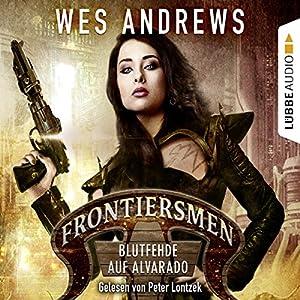 Blutfehde auf Alvarado (Frontiersmen 2) Hörbuch