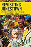 Revisiting Jonestown: An Interdisciplinary Study of Cults