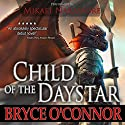 Child of the Daystar Audiobook by Bryce O'Connor Narrated by Mikael Naramore