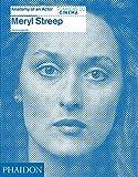 Meryl Streep: Anatomy of an Actor by Karina Longworth (2014-01-06)