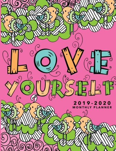 2019-2020 Monthly Planner: Love Yourself: 2019-2020 Monthly Calendar | 24 Months Calendar 2019-2020 Calendar |  2019-2020 Academic Planner | Monthly ... (2019-2020 Planner Monthly) (Volume 1) ()