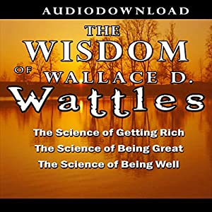 The Wisdom of Wallace D. Wattles Hörbuch