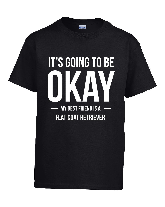 It's Going To Be Okay My Best Friend Is Flat Coat Retriever - Girl Kids T-shirt