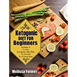 Ketogen Diet For Beginners: Includes A 21-Day Ketogenic Diet Plan To Get Off To A Great Start