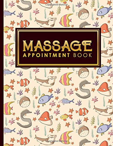 Massage Appointment Book: 2 Columns Appointment At A Glance, Appointment Reminder, Daily Appointment Notebook, Cute Sea Creature Cover (Volume 59) ebook