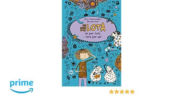 Les coses de la LOTA: Un per tots i tots per un! Catalá - A Partir De 10 Anys - Personatges I Sèries - Les Coses De La Lota: Amazon.es: Alice Pantermüller, ...
