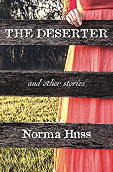 The Deserter and Other Stories by [Huss, Norma]