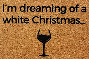 CKB Ltd® Iu0027M DREAMING OF A WHITE WINE CHRISTMAS Novelty DOORMAT Unique Xmas  Doormats Front / Back Funny Door Mats Made With A Non Slip PVC Backing    Natural ...