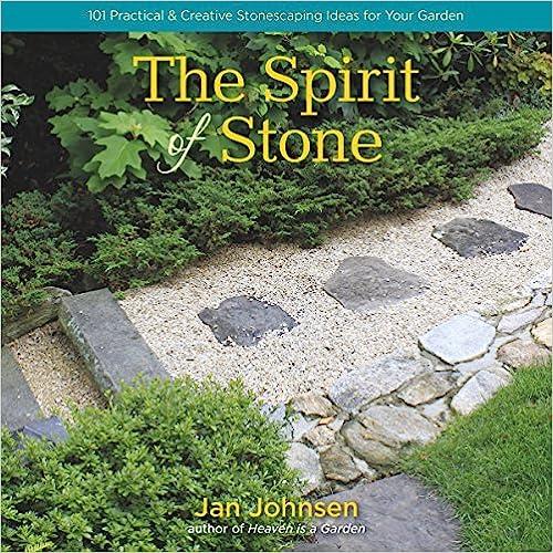 The Spirit of Stone 101 Practical /& Creative Stonescaping Ideas for Your Garden