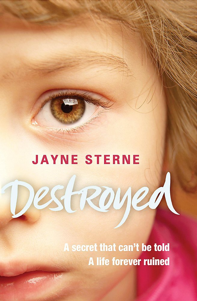 About Destroyed: A Secret That Can't Be Told - A Life Forever Ruined Books Price Comparison