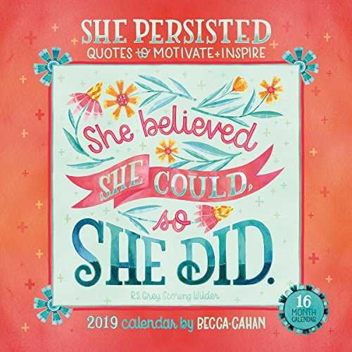 She Persisted - Quotes to Motivate and Inspire 2019 Wall Calendar